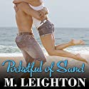 Pocketful of Sand Audiobook by M. Leighton Narrated by Monique Makena, Roger Wayne