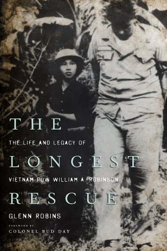 Glenn Robins - The Longest Rescue: The Life and Legacy of Vietnam POW William A. Robinson