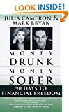 Money Drunk, Money Sober: 90 Days to Financial Freedom