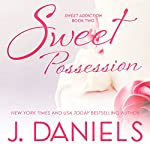 Sweet Possession | J. Daniels