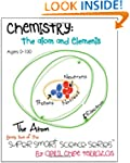 Chemistry: The Atom and Elements