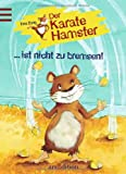 img - for Der Karatehamster ist nicht zu bremsen book / textbook / text book