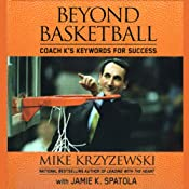 Beyond Basketball: Coach K's Keywords for Success | [Mike Krzyzewski, Jamie K. Spatola]