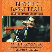 Beyond Basketball: Coach K's Keywords for Success (       UNABRIDGED) by Mike Krzyzewski, Jamie K. Spatola Narrated by Mike Krzyzewski