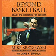 Beyond Basketball: Coach K's Keywords for Success (       UNABRIDGED) by Mike Krzyzewski, Jamie K. Spatola Narrated by Mike Krzyzewski