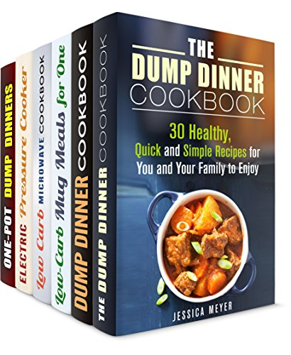 Dump and No-Stress Meals Box Set (6 in 1): Over 200 Healthy and Quick Slow Cooker, Dutch Oven, Microwave, Pressure Cooker, One Pot Recipes for Busy People (One Pot Dump Dinners) by Jessica Meyer, Sadie Tucker, Jillian Riggs, Emma Melton, Erica Shaw