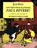 img - for And Then What Happened, Paul Revere? (Paperstar) book / textbook / text book