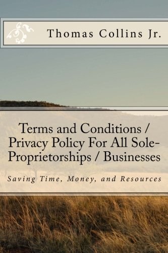 Terms and Conditions / Privacy Policy For All Sole-Proprietorships / Businesses: Saving Time, Money, and Resources