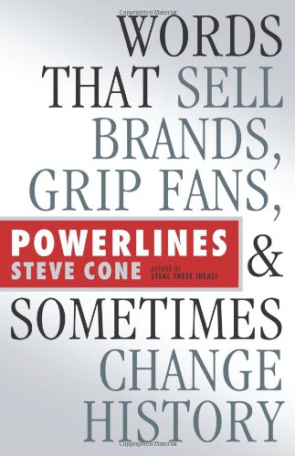 Powerlines: Words That Sell Brands, Grip Fans, and Sometimes Change History (Bloomberg)