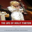 American Legends: The Life of Dolly Parton Audiobook by  Charles River Editors Narrated by Jim D Johnston