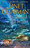 Charmed By His Love (A Spellbound Falls Romance) (0515150908) by Chapman, Janet
