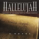 Hallelujah - The Story of the Coming Forth of Handel's Messiah | J. Scott Featherstone