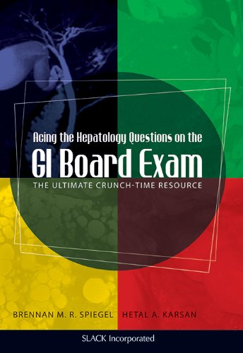 Acing the Hepatology Questions on the GI Board Exam: The Ultimate Crunch-Time Resource PDF