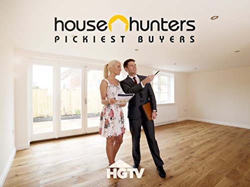 House Hunters: Pickiest Buyers Volume 1