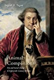 "BOOKS RECEIVED: Ingrid H. Tague, ""Animal Companions: Pets and Social Change in Eighteenth-Century Britain"" (Penn State UP, 2015)"