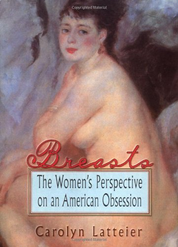 Breasts: The Women's Perspective on an American Obsession: Ellen Cole, Esther D Rothblum: 9781560239277: Books - Amazon.ca