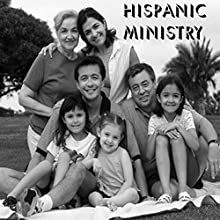 Hispanic Ministry  by Kenneth Davis Narrated by Kenneth Davis