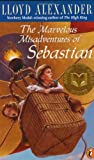 The Marvelous Misadventures Of Sebastian (0141308168) by Alexander, Lloyd
