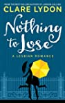 Nothing To Lose: A Lesbian Romance (E...
