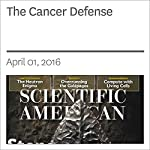 The Cancer Defense   Karen Weintraub