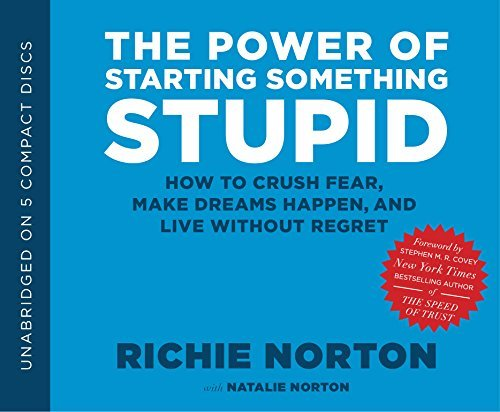The Power of Starting Something Stupid by Richie Norton (2013-05-06)