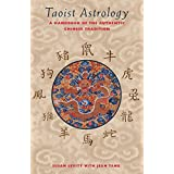 Taoist Astrology: A Handbook of the Authentic Chinese Tradition ~ Susan Levitt