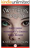 The Switchers Trilogy: Switchers, Midnight's Choice, and Wild Blood