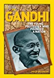 img - for World History Biographies: Gandhi: The Young Protester Who Founded a Nation (National Geographic World History Biographies) book / textbook / text book