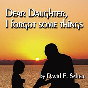 Dear Daughter, I Forgot Some Things Audiobook