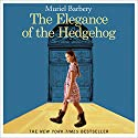 The Elegance of the Hedgehog (       UNABRIDGED) by Muriel Barbery Narrated by Barbara Rosenblat, Cassandra Morris