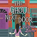 The Ghoul Next Door: A Ghost Hunter Mystery (       UNABRIDGED) by Victoria Laurie Narrated by Eileen Stevens
