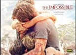 The Impossible: From an Incredible True Story to an Amazing Journey of Filmmaking