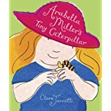 Arabella Miller's Tiny Caterpillar
