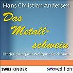 Das Metallschwein | Hans Christian Andersen