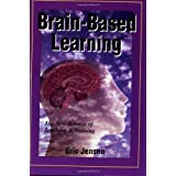 Brain-Based Learning: The New Science of Teaching and Training, Revised Edition ~ Eric Jensen