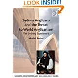 Sydney Anglicans and the Threat to World Anglicanism (Ashgate Contemporary Ecclesiology)