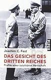 Das Gesicht des Dritten Reiches: Profile einer totalitären Herrschaft