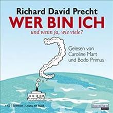 Wer bin ich und wenn ja wieviele Hörbuch von Richard David Precht Gesprochen von: Caroline Mart, Bodo Primus