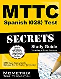 MTTC Spanish (028) Test Secrets