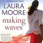 Making Waves: A Beach Lane Novel | Laura Moore