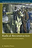 Radical Reconstruction: A Brief History with Documents (Bedford Cultural Editions)