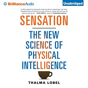 Sensation: The New Science of Physical Intelligence | [Thalma Lobel]