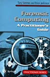 Forensic Computing: A Practitioner