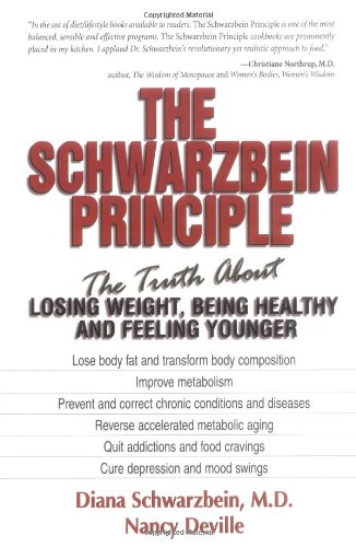 The Schwarzbein Principle: The Truth About Losing Weight, Being Healthy, and Feeling Younger