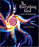 img - for The Everything Seed: A Story of Beginnings by Martignacco, Carole (2006) Hardcover book / textbook / text book