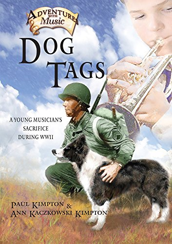 Dog Tags: A Young Musician's Sacrifice During WWII (Adventures with Music)