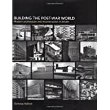Building the Post-War World (Textbook)by Nicholas Bullock