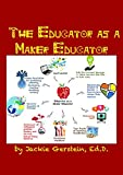 The Educator as a Maker Educator