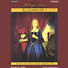 Elizabeth I: Red Rose of the House of Tudor, England, 1544 (       UNABRIDGED) by Kathryn Lasky Narrated by Josephine Bailey