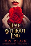 Time Without End: Coras Bond Billionaire Vampire Series #2 (Coras Bond Vampire Series)